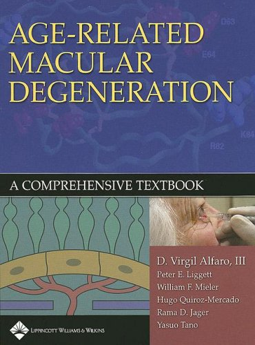 Age-Related Macular Degeneration: A Comprehensive Textbook: Editor-D. Virgil Alfaro;