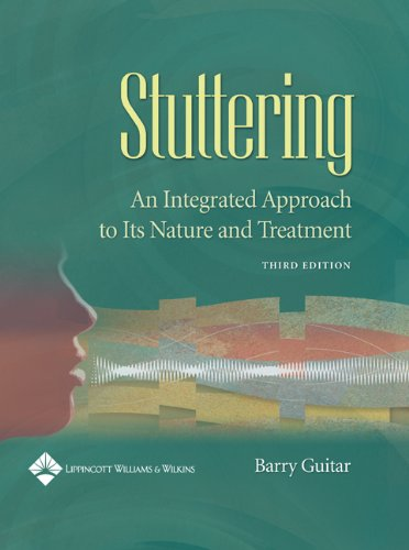Stuttering: An Integrated Approach to Its Nature and Treatment (3rd Edition): Barry Guitar PhD