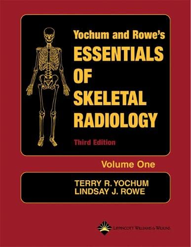 Essentials of Skeletal Radiology:2 Vol Set (Hardcover): Terry R. Yochum