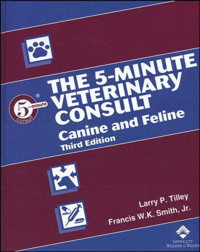 9780781740388: The 5-Minute Veterinary Consult: Canine and Feline, 3rd Edition (5-Minute Consult Veterinary Series)