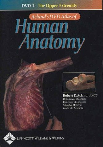 9780781740630: Acland's DVD Atlas of Human Anatomy, DVD 1: The Upper Extremity (No. 1)