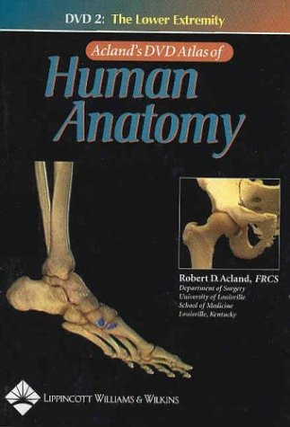 9780781740647: Acland's Dvd Atlas Of Human Anatomy: The Lower Extremity, Disc 2