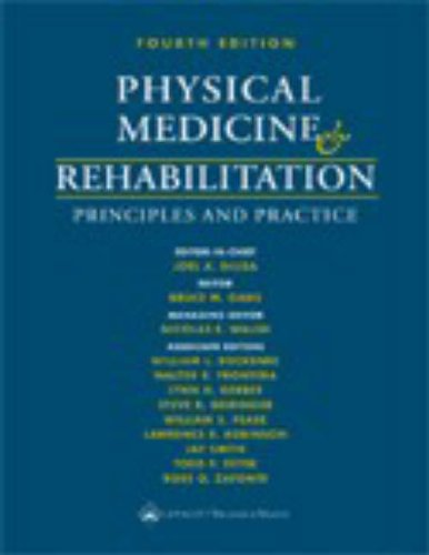 Physical Medicine and Rehabilitation: Principles and Practice: Editor-Joel A. DeLisa;