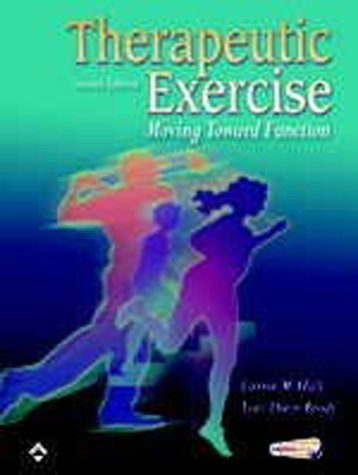 9780781741354: Therapeutic Exercise: Moving Toward Function