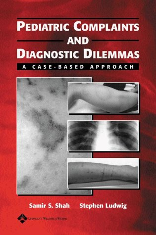 9780781741880: Pediatric Complaints and Diagnostic Dilemmas: A Case-Based Approach