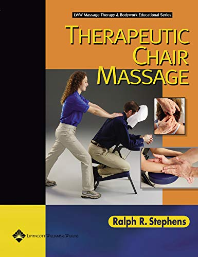 9780781742344: Therapeutic Chair Massage (LWW Massage Therapy and  Bodywork Educational Series)