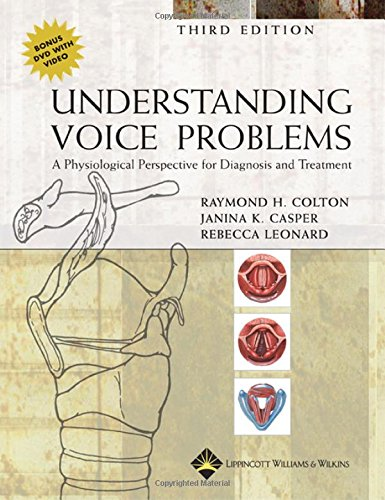 9780781742399: Understanding Voice Problems: A Physiological Perspective for Diagnosis and Treatment (UNDERSTANDING VOICE PROBLEMS: PHYS PERSP/ DIAG & TREATMENT)