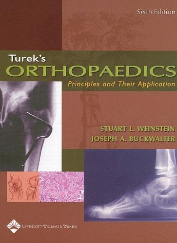 9780781742986: Turek's Orthopaedics: Principles and Their Application (ORTHOPAEDICS: PRINCIPLES & THEIR APPLICATION ( TUREK'S))