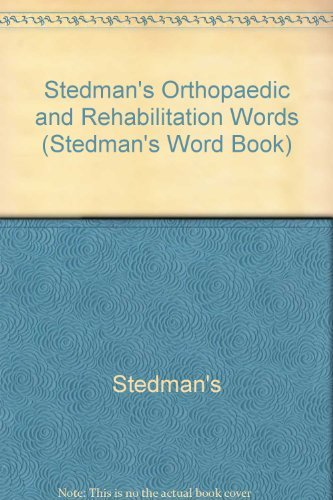 Stedman's Orthopaedic & Rehab Words, Fourth Edition, on CD-ROM: With Podiatry, Chiropractic, Physical Therapy & Occupational Therapy Words (Stedman's Word Book) (0781743001) by Stedman, Thomas