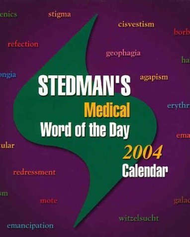 9780781744676: Stedman's Medical Word of the Day 2004 Calendar
