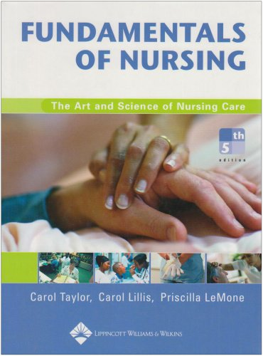 Fundamentals of Nursing: The Art and Science: Carol Taylor, Carol