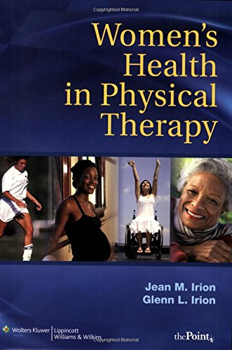 9780781744812: Women's Health in Physical Therapy: Principle and Practices for Rehab Professionals (Point (Lippincott Williams & Wilkins))