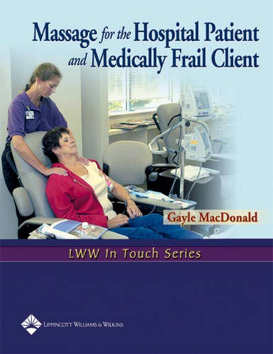 9780781747059: Massage for the Hospital Patient and Medically Frail Client (LWW In Touch Series)
