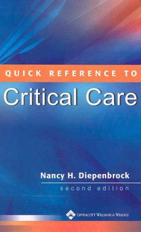 9780781747172: Quick Reference to Critical Care