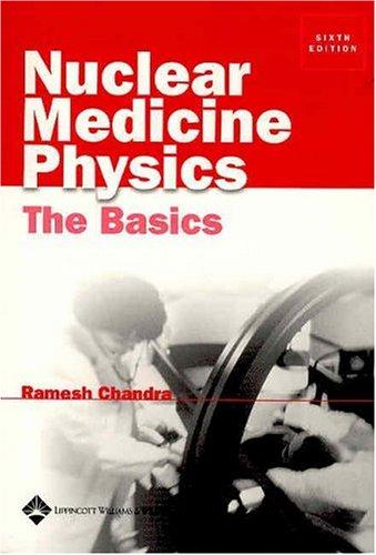 9780781747530: Nuclear Medicine Physics: The Basics (Nuclear Medicine Physics: The Basics ( Ramesh, Chandra))