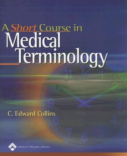 9780781747677: A Short Course in Medical Terminology