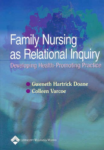 9780781748414: Family Nursing As Relational Inquiry: Developing Health-Promoting Practice