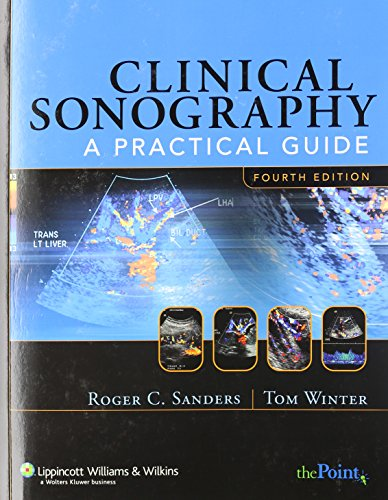 9780781748698: Clinical Sonography: A Practical Guide (Clinical Sonography: A Practical Guide (Sanders))