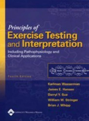9780781748766: Principles of Exercise Testing and Interpretation: Including Pathophysiology and Clinical Applications