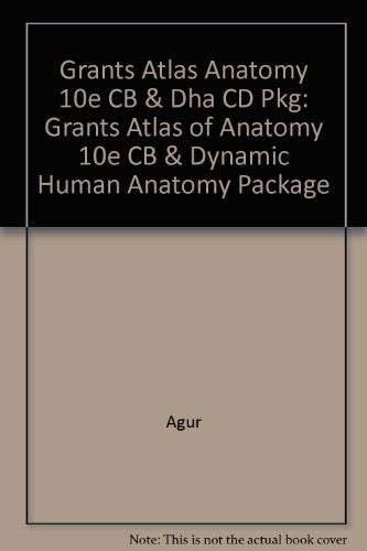 Grant's Atlas of Anatomy: Dynamic Human Anatomy: Agur, Anne M.