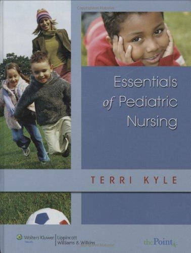 9780781751155: Essentials of Pediatric Nursing (Point (Lippincott Williams & Wilkins))