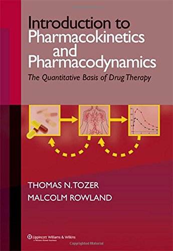 9780781751490: Introduction to Pharmacokinetics and Pharmacodynamics: The Quantitative Basis of Drug Therapy