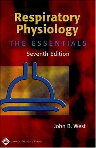9780781751520: Respiratory Physiology: The Essentials (Respiratory Physiology: The Essentials (West))