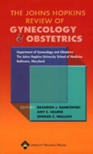 The Johns Hopkins Review of Gynecology and Obstetrics (Johns Hopkins Review Series): The Johns ...