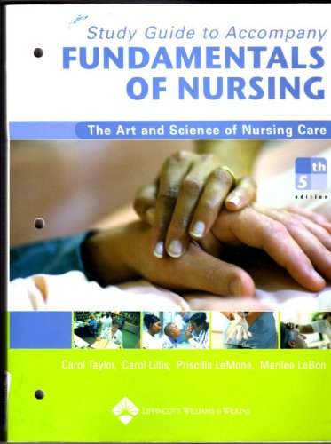 Study Guide to Accompany Fundamentals of Nursing: Taylor PhD MSN