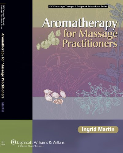 9780781753456: Aromatherapy for Massage Practitioners (LLW Massage Therapy & Bodywork Educational Series)