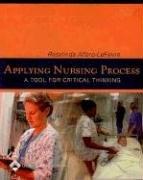 Applying Nursing Process: A Tool for Critical: Rosalinda Alfaro-LeFevre MSN