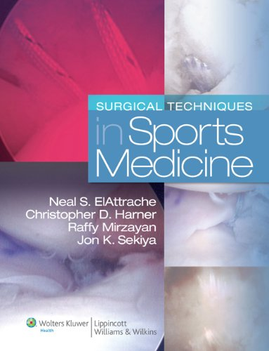 Surgical Techniques in Sports Medicine: Neal S. ElAttrache (Editor), Christopher D. Harner (Editor)...