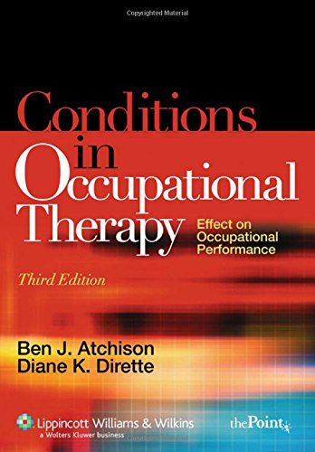 9780781754873: Conditions in Occupational Therapy: Effect on Occupational Performance (Spiral Manual Series)