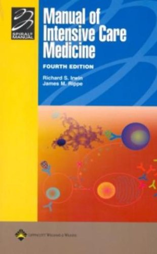 Manual of Intensive Care Medicine: With Annotated: Irwin MD, Richard