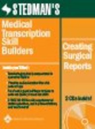 9780781755184: Stedman's Medical Transcription Skill Builders: Creating Surgical Reports (Stedman's Sample Reports)