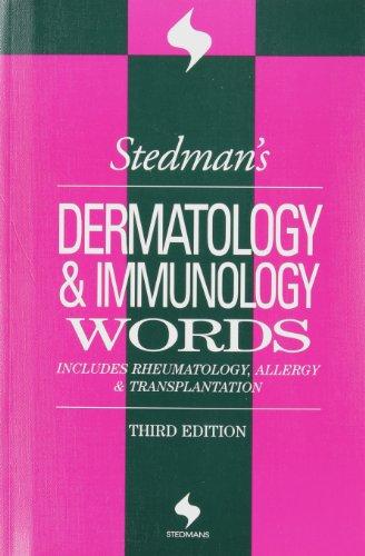 9780781755306: Stedman's Dermatology & Immunology Words: Includes Rheumatology, Allergy, and Transplantation (Stedman's Word Books)