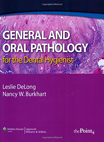 General and Oral Pathology for the Dental: Leslie DeLong BS