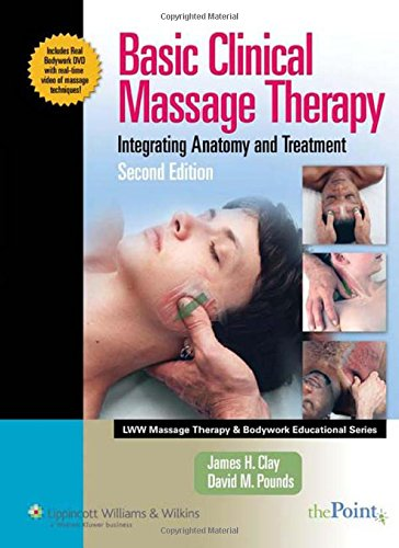 9780781756778: Basic Clinical Massage Therapy: Integrating Anatomy And Treatment