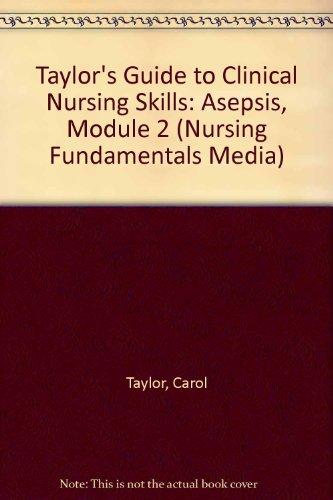 9780781756921: Taylor's Guide to Clinical Nursing Skills: Asepsis, Module 2 [VHS]