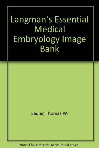 9780781757508: Langman's Essential Medical Embryology Image Bank