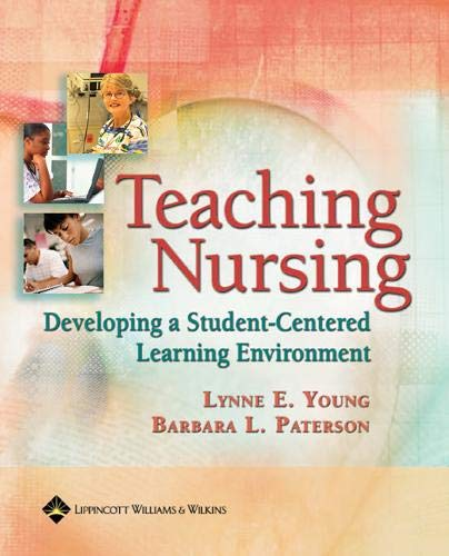 9780781757720: Teaching Nursing: Developing A Student-Centered Learning Environment