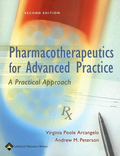 Pharmacotherapeutics for Advanced Practice : A Practical: Andrew M. Peterson;