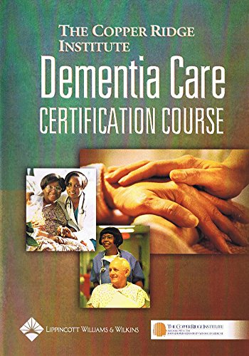 Dementia Care Certification Course, by The Copper Ridge Institute, CD-ROM ONLY: The Copper Ridge ...