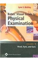9780781758611: Bates' Visual Guide to Physical Examination: Head, Eyes and Ears Volume 1 Fourth Edition (Dvd)
