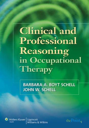 9780781759144: Clinical And Professional Reasoning In Occupational Therapy