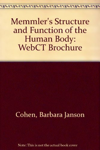 9780781759908: Memmler's Structure and Function of the Human Body, 8th Edition: Webct Brochure