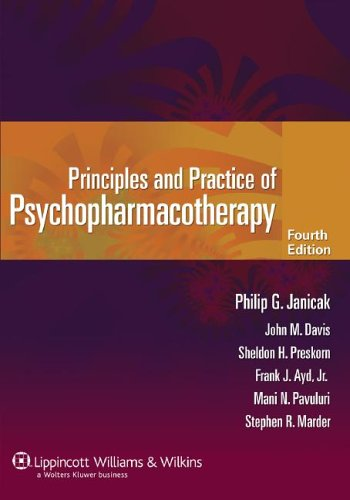 Principles and Practice of Psychopharmacotherapy (PRINCIPLES &: Philip G Janicak,