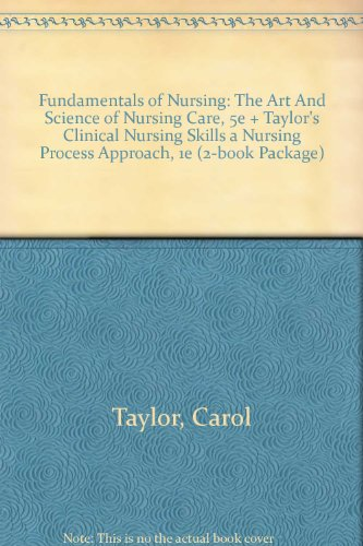 Fundamentals of Nursing 5/E with Clinical Nursing Skills Package (0781761298) by Taylor, Carol