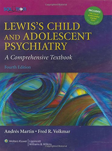 9780781762144: Lewis's Child and Adolescent Psychiatry: A Comprehensive Textbook, 4th Edition (Lewis, Lewis's Child and Adolescent Psychiatry)