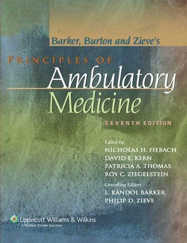 Principles of Ambulatory Medicine: Editor-L. Randol Barker;